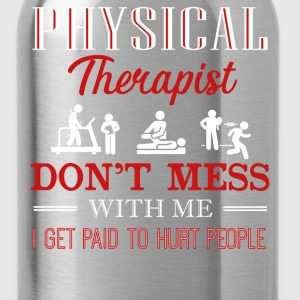 Don't Mess With Physical Therapist Shirt - Water Bottle