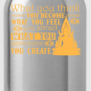 Buddha What You Think You Become Shirt - Water Bottle