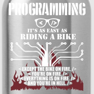 Programming Is Easy Like Riding A Bike Shirt - Water Bottle