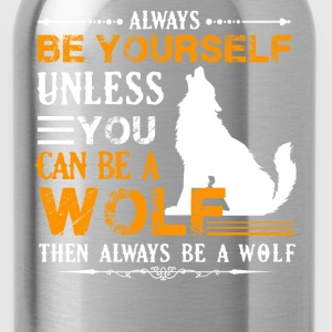 Always Be A Wolf Shirt - Water Bottle
