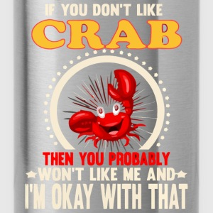 If you don t like crab - Water Bottle