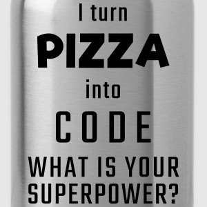 I turn PIZZA into CODE - What is your superpower? - Water Bottle