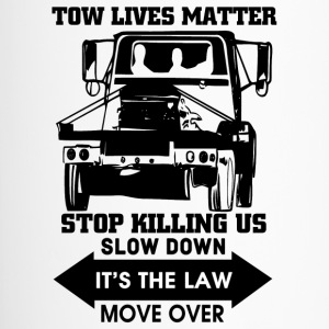 Tow Lives Matter Slow Down Move Over T Shirt - Travel Mug