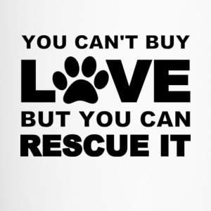You Can't Buy Love But You Can Rescue It T Shirt - Travel Mug