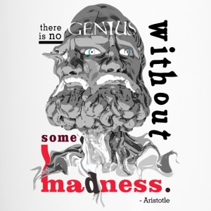 there is no GENIUS without some MADNESS. - Travel Mug