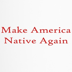 Make America Native Again - Travel Mug