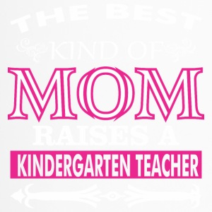 The Best Kind Of Mom Raises A Kindergarten Teacher - Travel Mug