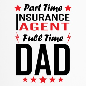 Part Time Insurance Agent Full Time Dad - Travel Mug