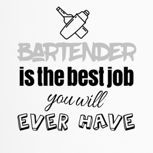 Bartender is the best job you will ever have - Travel Mug