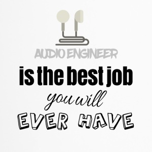 Audio engineer is the best job you will ever have - Travel Mug