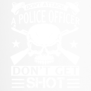 Don't Attack A Police Officer Shirts - Travel Mug