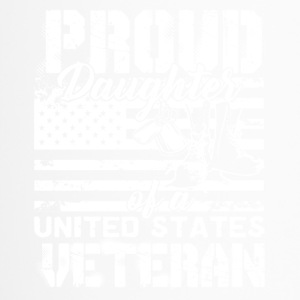 Proud Daughter Of A US Veteran Shirt - Travel Mug