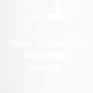 Stress is caused by not fishing enough Tee - Travel Mug