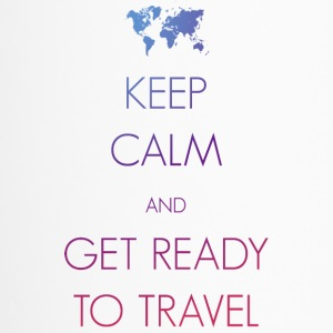 Keep calm and get ready to travel - Travel Mug