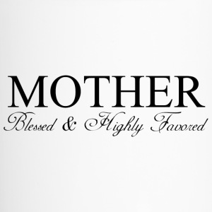 MOTHER: Blessed & Highly Favored - Travel Mug