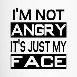 I'm Not Angry It's Just My Face - Travel Mug