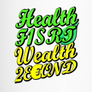 Health First, Wealth Second T-shirt - Travel Mug