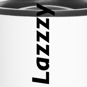 I'm Being Lazzzy - Travel Mug