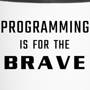Programming is for the BRAVE - Travel Mug