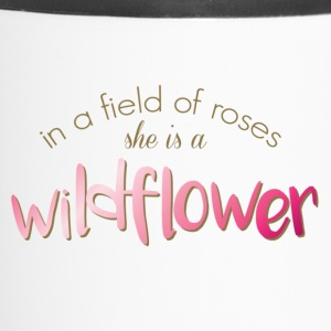 In a Field of Roses She is a Wildflower - Travel Mug