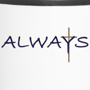 Always - Travel Mug