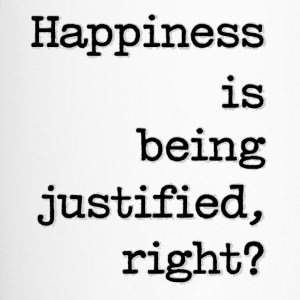 Happiness Is Being Justified, Right? - Travel Mug