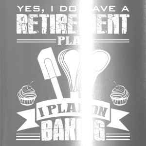 Retirement Plan On Baking Shirt - Travel Mug