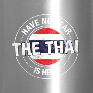 Have No Fear The Thai Is Here - Travel Mug