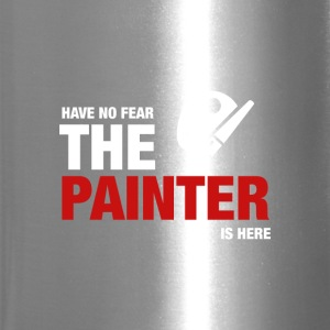 Have No Fear The Painter Is Here - Travel Mug