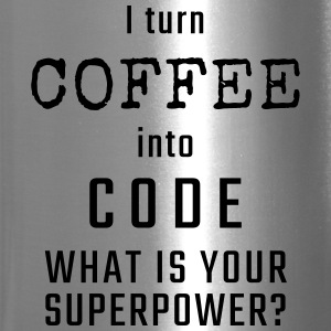 I turn COFFEE into CODE - What is your superpower? - Travel Mug