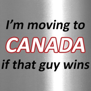 Moving to Canada if that guy wins - Travel Mug