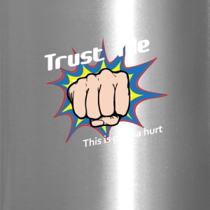 Trust Me... This is gonna hurt - Travel Mug