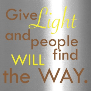 Give Light and people will find the Way - Travel Mug
