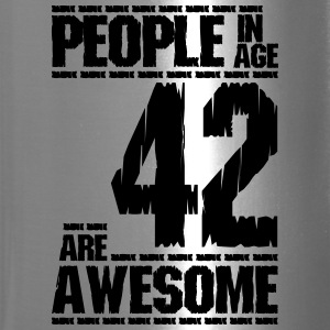 PEOPLE IN AGE 42 ARE AWESOME - Travel Mug