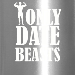 I ONLY DATE BEASTS GYM - Travel Mug