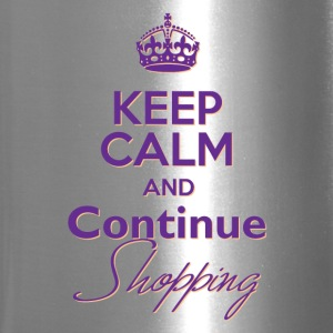 Keep Calm and Continue Shopping - Travel Mug