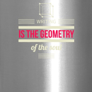 Writing is the geometry of the soul - Travel Mug