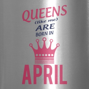 Queens (like me) are born in April - Travel Mug