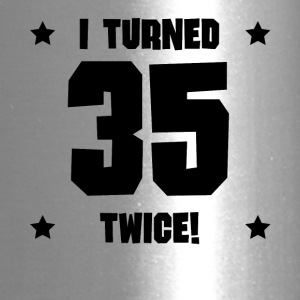 I Turned 35 Twice Funny 70th Birthday - Travel Mug