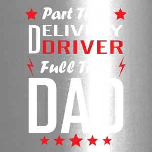 Part Time Delivery Driver Full Time Dad - Travel Mug
