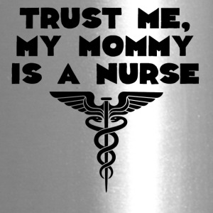 My Mommy Is A Nurse - Travel Mug