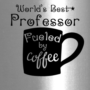 World's Best Professor Fueled By Coffee - Travel Mug