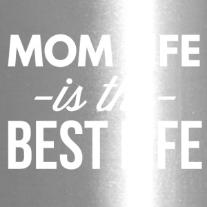 Mom life is the best life - Travel Mug