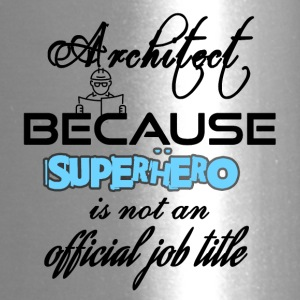 Architect because superhero is not a job title - Travel Mug