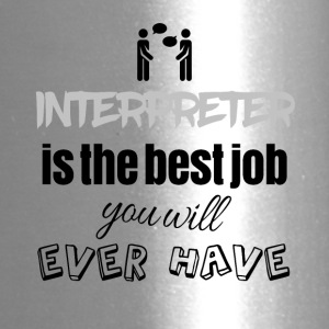 Interpreter is the best job you will ever have - Travel Mug