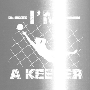 I'm a Keeper – Soccer Goalkeeper designs - Travel Mug