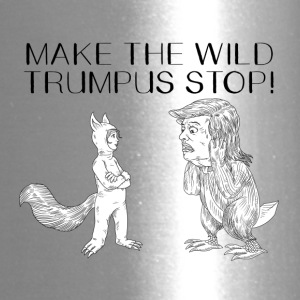 MAKE THE WILD TRUMPUS STOP! - Travel Mug