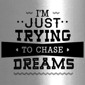 I-m_just_trying_to_chase_dreams - Travel Mug