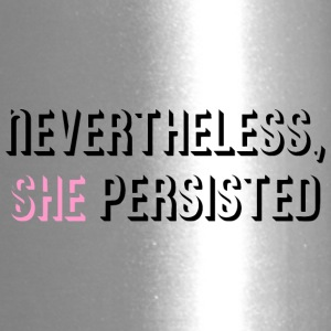 Nevertheless She Persisted - Travel Mug