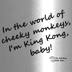 In the world of cheeky monkeys, I'm King Kong baby - Travel Mug